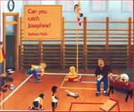 Can You Catch Josephine?, Stephane Poulin, 088776214X