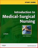 Study Guide for Introduction to Medical-Surgical Nursing, Linton, Adrianne Dill and Maebius, Nancy K., 1437722148