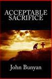 Acceptable Sacrifice, John Bunyan, 1492312142