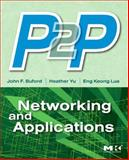 P2P Networking and Applications, Buford, John F. and Yu, Heather, 0123742145