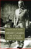 Henry James on Stage and Screen, Bradley, John R., 0333792149