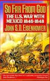 So Far from God, John S. D. Eisenhower, 0385412142