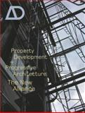 Property Development and Progressive Architecture : The New Alliance, , 0470862149