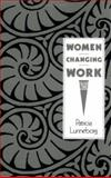 Women Changing Work, Patricia W. Lunneborg, 0897892143