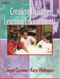 Creating Effective Learning Environments, Crowther, Ingrid and Wellhousen, Karyn, 1401832148
