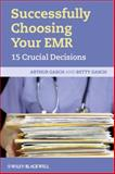 Successfully Choosing Your EMR : 15 Crucial Decisions, Gasch, Betty and Gasch, Arthur, 1444332147