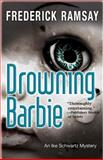 Drowning Barbie, Frederick Ramsay, 1464202141