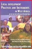 Local Development Practices and Instruments in West Africa and their Links with the Millennium Development Goals : A Synthesis of Case Studies from UNCDF Programmes in Benin, Burkina Faso, Guinea, Mali, Niger and Senegal, United Nations Development Programme, 9211262143
