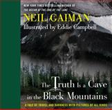 The Truth Is a Cave in the Black Mountains, Neil Gaiman and Eddie Campbell, 006228214X
