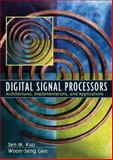 Digital Signal Processors : Architectures, Implementations, and Applications, Kuo, Sen M. and Gan, Woon-Seng, 0130352144