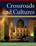 Crossroads and Cultures, Volume II: Since 1300 : A History of the World's Peoples, Smith, Bonnie G. and Van de Mieroop, Marc, 0312442149