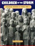 Children of the Storm : WW II in the Words of Children Who Lived Through It, Perkins, Charles, 0760302146