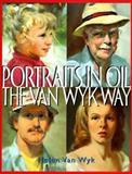 Portraits in Oil the Van Wyk Way, Helen Van Wyk, 0929552148