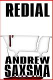 Redial, Andrew Saxsma, 1463512147