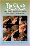 Objects of Experience : Transforming Visitor-Object Encounters in Museums, Wood, Elizabeth and Latham, Kiersten F., 1611322146