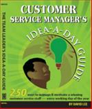 The Customer Service Manager's Idea-a-Day Guide : 250 ways to manage and motivate your Staff, David Dee, 1937372146