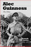 Alec Guinness : The Films, Von Gunden, Kenneth, 0786412151