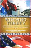 Winning Turkey : How America, Europe, and Turkey Can Revive a Fading Partnership, Gordon, Philip H. and Taspinar, Ömer, 0815732155
