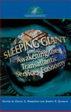 Sleeping Giant : Awakening the Transatlantic Services Economy, , 0978882156