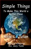 Simple Things to Make This World a Better Place, Vicki Julian, 1480232157