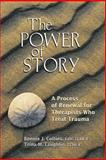 The Power of Story : A Process of Renewal for Therapists Who Treat Trauma, Collins, Bonnie J. and Laughlin, Trina M., 1570252157