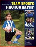 Master Guide for Team Sports Photography, James Williams, 1584282150