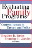 Evaluating Family Programs : Current Issues in Theory and Policy, , 0202362159