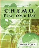 C. H. E. M. O. Plan Your Day, Mamie L. Arms, 1462022154