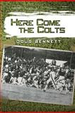 Here Come the Colts, Doug Bennett, 1479712159
