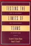 Testing the Limits of Teams : How to Implement Self-Management in Health Care, Becker-Reems, Elizabeth D. and Garrett, Daniel G., 1556482159