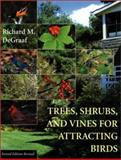 Trees, Shrubs, and Vines for Attracting Birds, Richard M. DeGraaf, 1584652152