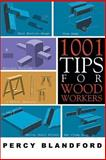 1001 Tips for Woodworkers, Percy W. Blandford, 1933502150