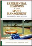 Experiential Learning in Sport Management : Internships and Beyond, Foster and Foster, Susan Brown, 1935412159