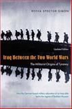 Iraq Between the Two World Wars : The Militarist Origins of Tyranny, Reeve Spector Simon, 0231132158