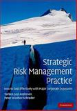 Strategic Risk Management Practice : How to Deal Effectively with Major Corporate Exposures, Andersen, Torben Juul and Schrider, Peter Winther, 0521132150