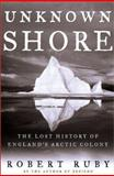 Unknown Shore, Robert H. Ruby and Robert Ruby, 0805052151