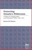 Protecting Ontario's Wilderness 9780820422152