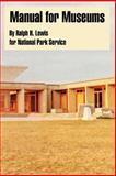 Manual for Museums, Lewis, Ralph H. and National Park Service, 1410222152