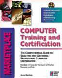 Computer Training and Certification Marketplace, Martinez, Anne, 1576102157