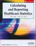 Calculating and Reporting Healthcare Statistics, Horton, Loretta A., 158426215X
