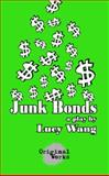 Junk Bonds, Wang, Lucy, 1934962155