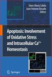Apoptosis : Involvement of Oxidative Stress and Intracellular Ca2+ Homeostasis, , 9048182158
