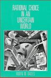 Rational Choice in an Uncertain World, Dawes, Robyn M., 0155752154