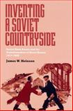 Inventing a Soviet Countryside : Soviet State Power and the Transformation of Rural Russia, 1917-1929, Heinzen, James W., 0822942151