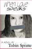 When Love Speaks, Tobin Spratte, 1467982156