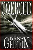Coerced, Dana Griffin, 1493792156