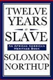Twelve Years a Slave (an African American Heritage Book), Northup, Solomon, 160459215X