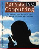 Pervasive Computing : Technology and Architecture of Mobile Internet Applications, Burkhardt, Jochen and Henn, Horst, 0201722151