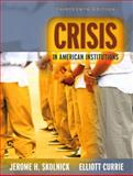 Crisis in American Institutions, Currie, Elliott and Skolnick, Jerome H., 020547215X