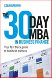 The 30 Day MBA in Business Finance, Colin Barrow, 0749462159